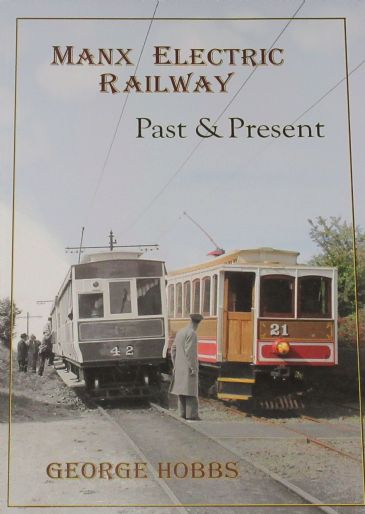 Manx Electric Railways, by George Hobbs